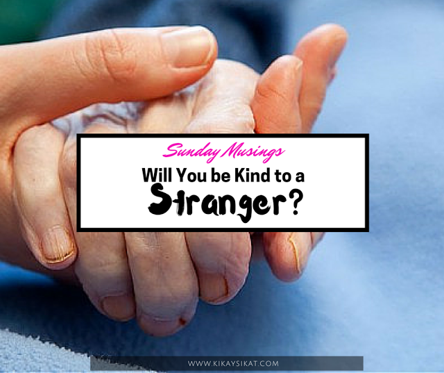 will-you-be-kind-to-strangers28229
