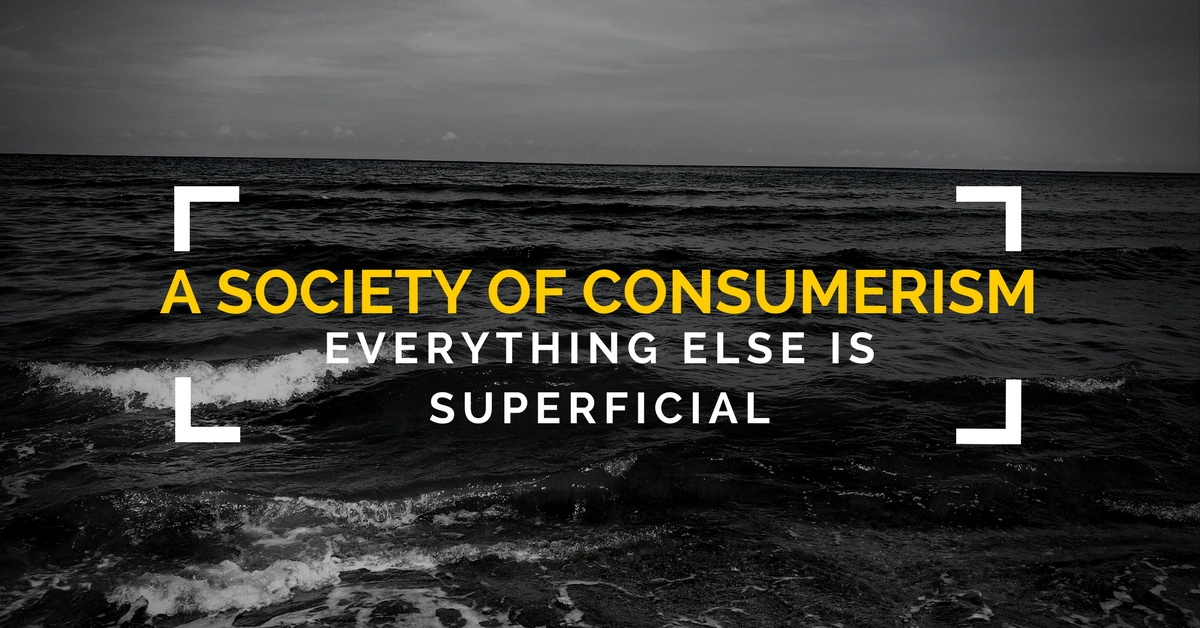 a society of consumerism