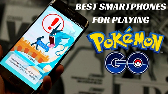 best-smartphones-playing-pokemon-go