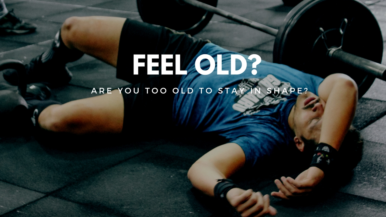 feel-too-old-stay-shape