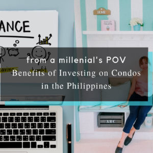 Benefits of Investing on Condos in the Philippines